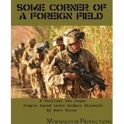 SOME CORNER OF A FOREIGN FIELD: MODERN SKIRMISH RULES
