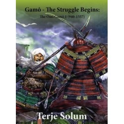 SAGA OF THE SAMURAI 7) GAMO- THE STRUGGLE BEGINS 940-1557