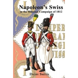 Napoleon'S Swiss In The Russian Campaign Of 1812