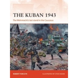 KUBAN 1943 The Wehrmacht's Last Stand In The Caucasus