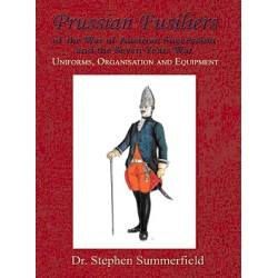 Prussian Fusiliers Of The War Of Succession And The Seven Years War