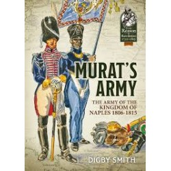 MURAT'S ARMY: The Army of the Kingdom of Naples 1806-1815