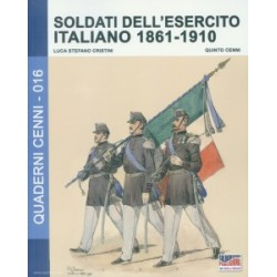 SOLDIERS OF THE ITALIAN ARMY 1861-1910