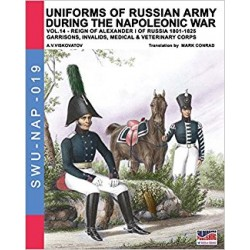 Uniforms of Russian army during the Napoleonic war vol.14: Garrisons, Invalids, Medical & Veterinary Corps