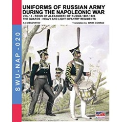Uniforms of Russian army during the Napoleonic war vol.15: The Guards: Heavy and light infantry regiments