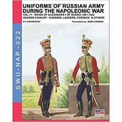Uniforms of Russian army during the Napoleonic war vol.17: The Guards Cavalry: Hussars, Lancers, Cossacks & Others: Volume 22