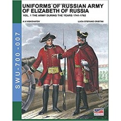 Uniforms of Russian army of Elizabeth of Russia Vol. 1: Under the reign of Elizabeth Petrovna from 1741 to 1761