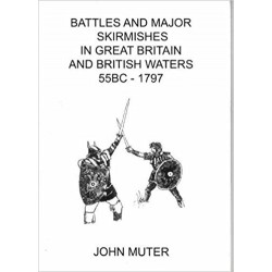 BATTLES and MAJOR SKIRMISHES IN GREAT BRITAIN and BRITISH WATERS 55BC-1797