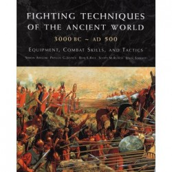FIGHTING TECHNIQUES OF THE ANCIENT WORLD 3000BC-AD500