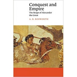 CONQUEST and EMPIRE THE REIGN OF ALEXANDER THE GREAT