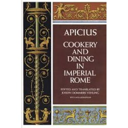 APICUS COOKERY and DINING IN IMPERIAL ROME A Bibliography etc