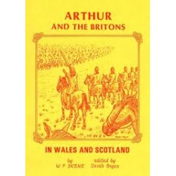 ARTHUR and THE BRITONS IN WALES and SCOTLAND