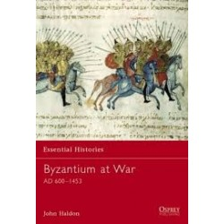BYZANTIUM AT WAR AD 600 - 1453