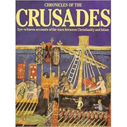 CHRONICLES OF THE CRUSADES Eye witness accounts of the wars