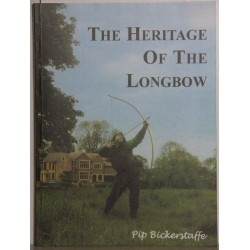 HERITAGE OF THE LONGBOW A Practical guide to the manufacture and use