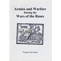 ARMIES and WARFARE DURING THE WARS OF THE ROSES