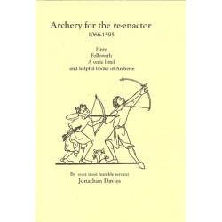 ARCHERY FOR THE RE-ENACTOR 1066-1595