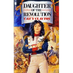 DAUGHTER OF THE REVOLUTION, a Heroic age- and a Woman to Match it